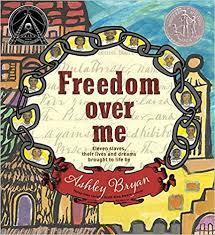 Freedom Over Me: Eleven Slaves, Their Lives and Dreams Brought to Life book