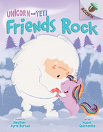 Friends Rock: An Acorn Book (Unicorn and Yeti #3), Volume 3 book
