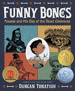 Funny Bones: Posada and His Day of the Dead Calaveras book