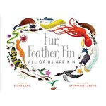Fur, Feather, Fin—All of Us Are Kin book