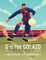 G Is for Golazo book
