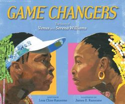 Game Changers: The Story of Venus and Serena Williams book