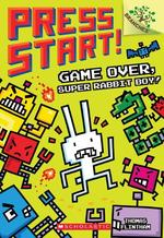 Game Over, Super Rabbit Boy! book