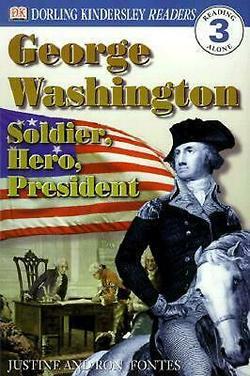 George Washington -- Soldier, Hero, President book
