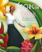 Georgia in Hawaii: When Georgia O'Keeffe Painted What She Pleased book