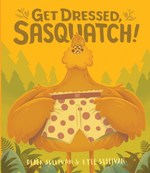 Get Dressed, Sasquatch! book