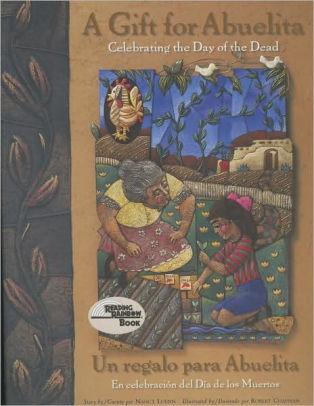 Gift For Abuelita / Un regalo para Abuelita: Celebrating the Day of the Dead/En celebracion del Dia de los Muertos (English, Multilingual and Spanish Edition) book