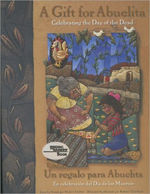 Gift For Abuelita / Un regalo para Abuelita: Celebrating the Day of the Dead/En celebracion del Dia de los Muertos (English, Multilingual and Spanish Edition) book