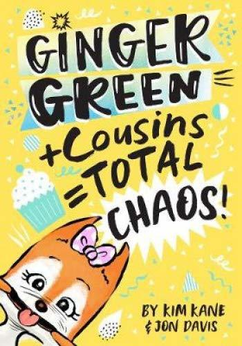 Ginger Green + Cousins = OMG Chaos!  book