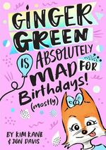 Ginger Green is Absolutely MAD for Birthday Parties (Mostly) book