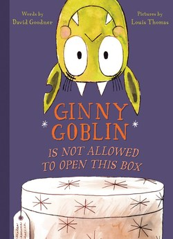 Ginny Goblin Is Not Allowed to Open This Box book