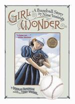 Girl Wonder: A Baseball Story in Nine Innings book