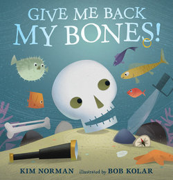 Give Me Back My Bones! book