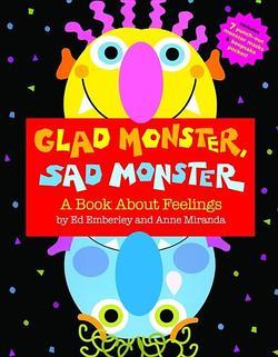 Glad Monster, Sad Monster (Revised) book