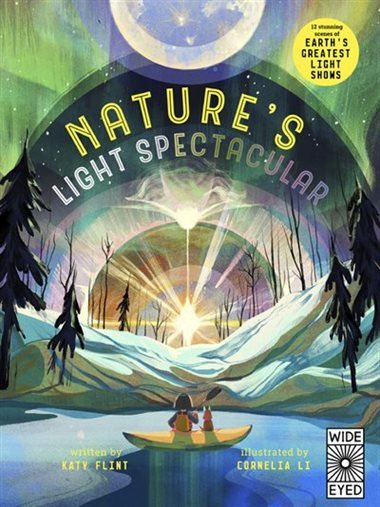 Glow in the Dark: Nature's Light Spectacular: 12 stunning scenes of Earth's greatest shows book