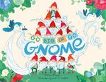 Go BIG Or Go Gnome! book