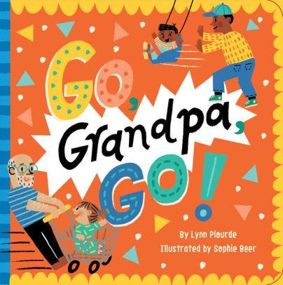 Go, Grandpa, Go! book