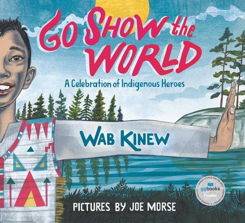 Go Show the World: A Celebration of Indigenous Heroes book