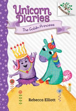 Goblin Princess: A Branches Book (Unicorn Diaries #4), Volume 4 (Library) book