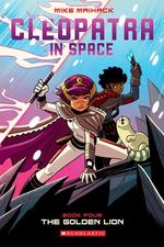 Golden Lion (Cleopatra in Space #4), Volume 4 book