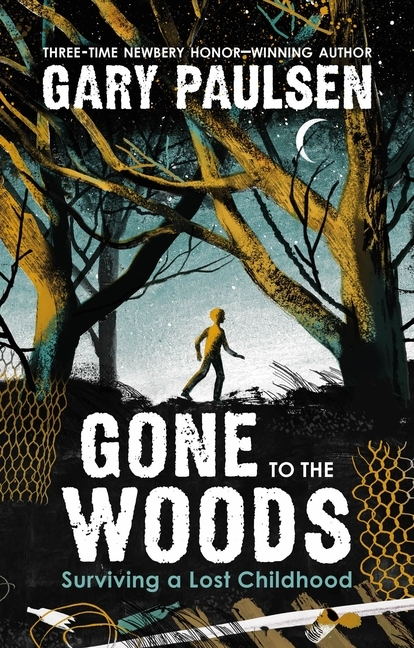 Gone to the Woods: Surviving a Lost Childhood book