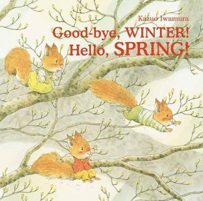 Good-bye, Winter! Hello, Spring! book