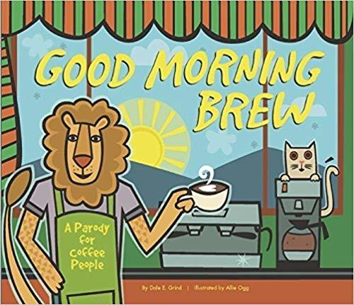 Good Morning Brew: A Parody for Coffee People book