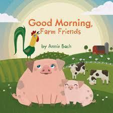Good Morning, Farm Friends book