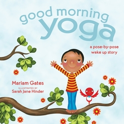Good Morning Yoga: A Pose-By-Pose Wake Up Story book