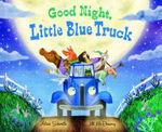 Good Night, Little Blue Truck book