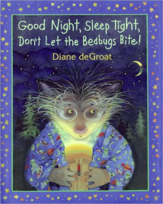 Good Night, Sleep Tight, Don't Let the Bedbugs Bite! book