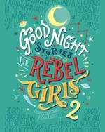 Good Night Stories for Rebel Girls 2 book