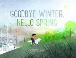 Goodbye Winter, Hello Spring book