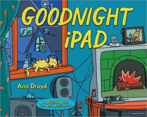Goodnight iPad: A Parody for the Next Generation book