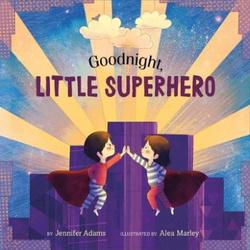 Goodnight, Little Superhero book
