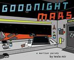 Goodnight Mars: A Sci-Fi Stem Parody book
