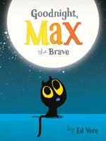Goodnight, Max the Brave book