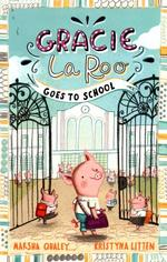 Gracie Laroo Goes to School book