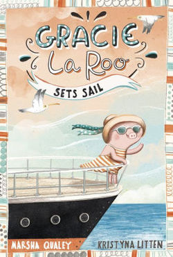 Gracie Laroo Sets Sail book