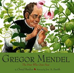 Gregor Mendel: The Friar Who Grew Peas book