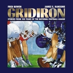 Gridiron: Stories from 100 Years of the National Football League book