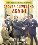 Grover Cleveland, Again!: A Treasury of American Presidents book