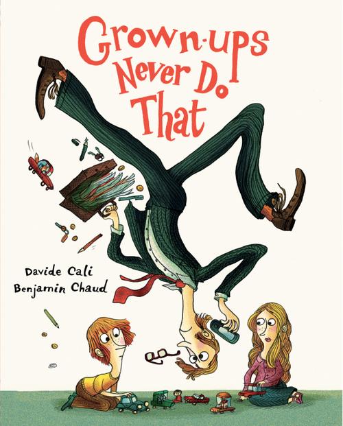 Grown-ups Never Do That book