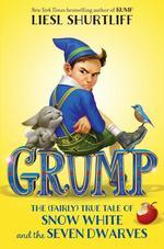 Grump: The (Fairly) True Tale of Snow White and the Seven Dwarves book