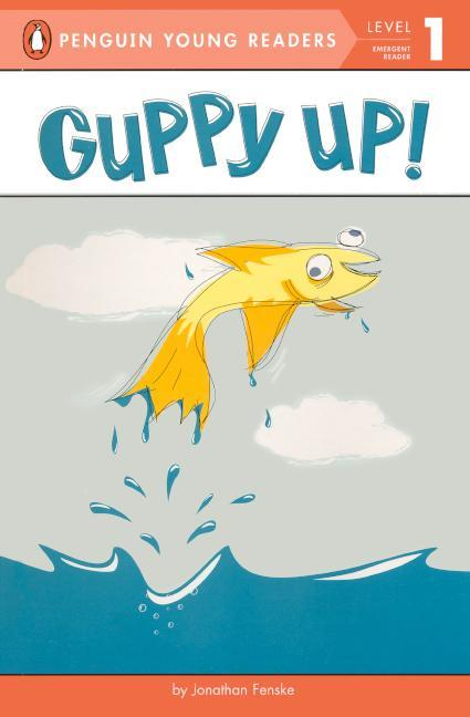 Guppy Up! (Bound for Schools & Libraries) book