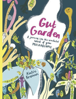 Gut Garden: A journey into the wonderful world of your microbiome book