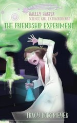 Halley Harper, Science Girl Extraordinaire: The Friendship Experiment book