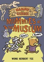 Hammy and Gerbee: Mummies at the Museum book