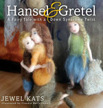Hansel and Gretel: A Fairy Tale with a Down Syndrome Twist (Fairy Ability Tales) book