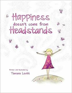 Happiness Doesn't Come from Headstands Book